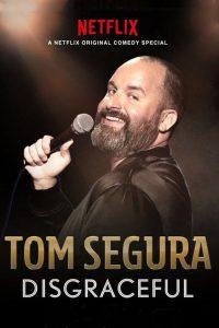 Tom Segura: Disgraceful