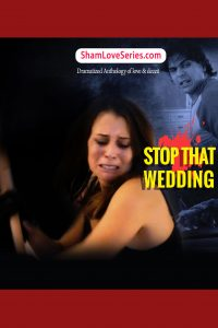 Sham love Series – Stop That Wedding