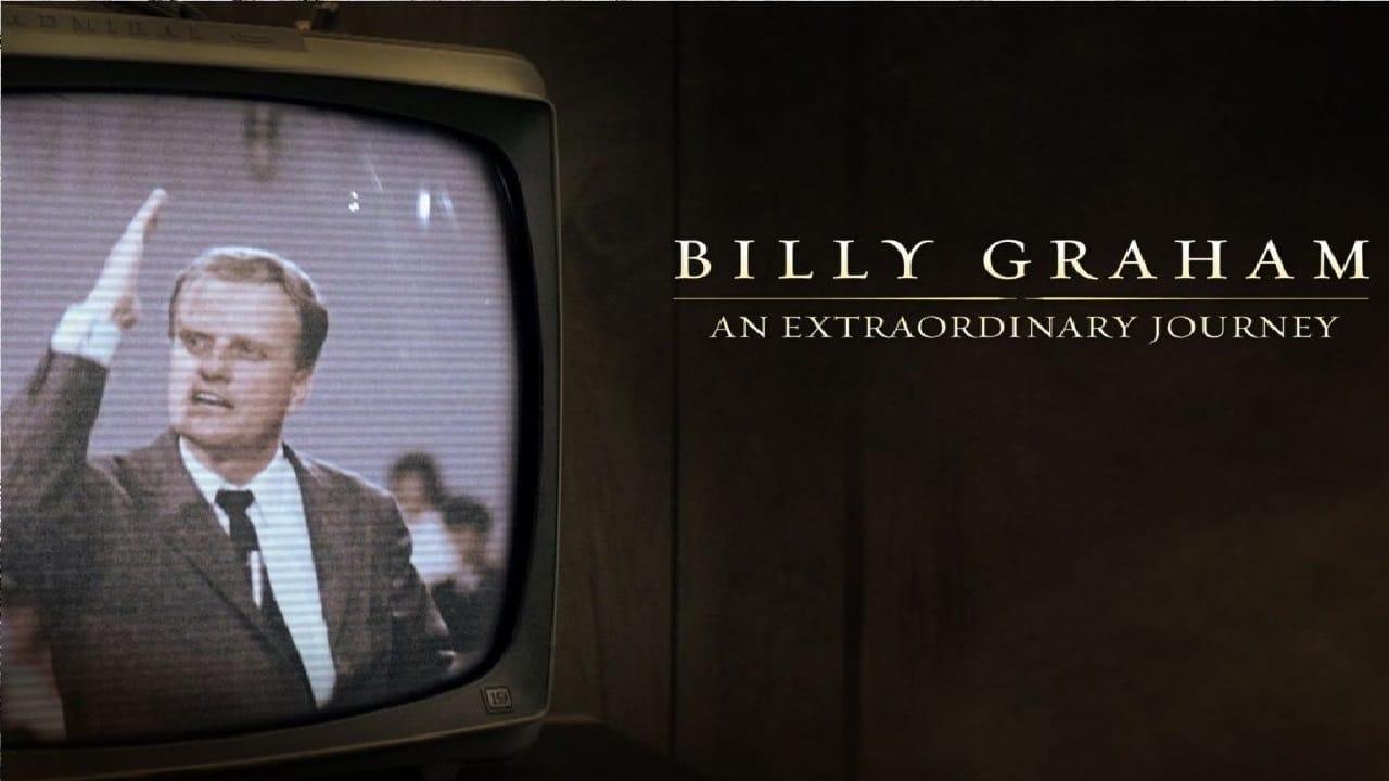 Regarder Billy Graham: An Extraordinary Journey 2018 en streaming gratuit