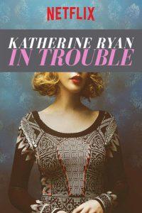 Katherine Ryan: In Trouble