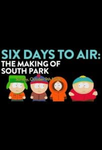 6 Days to Air : Le Making-of de South Park