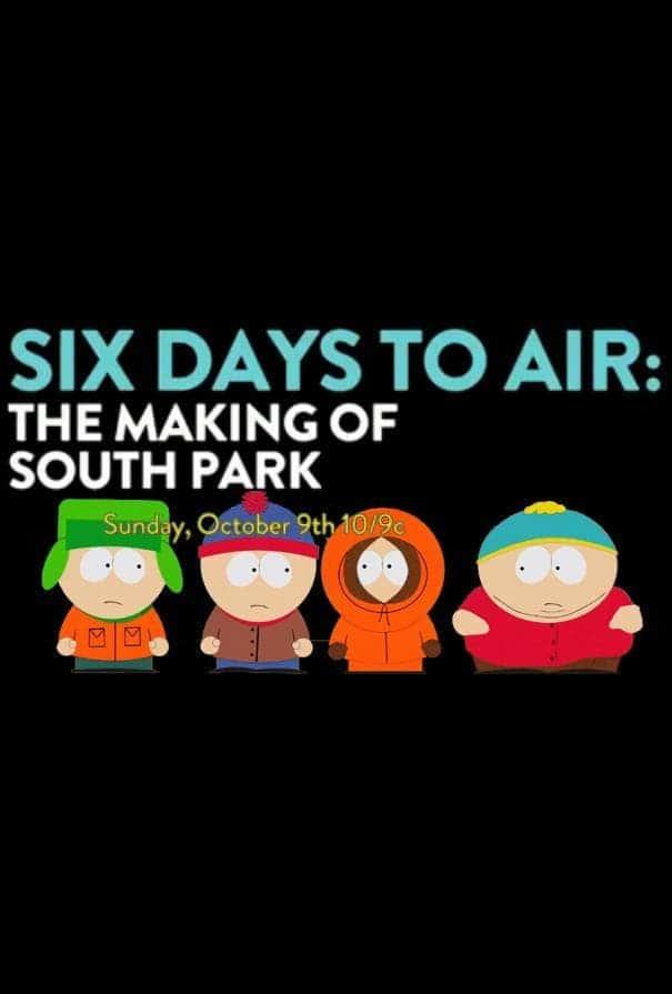 6 Days to Air : Le Making-of de South Park
