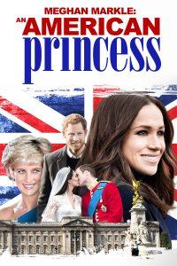 Meghan Markle: An American Princess
