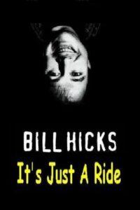 Bill Hicks: It's Just a Ride