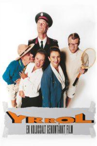 Yrrol – en kolossalt genomtänkt film