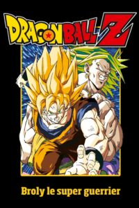 Dragon Ball Z – Broly, Le Super Guerrier