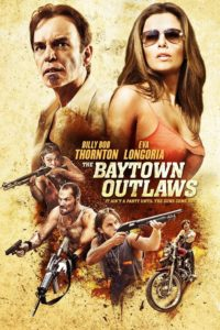 The Baytown Outlaws – Les Hors-la-Loi